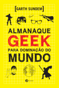 Almanaque Geek para Dominaçãoo do Mundo