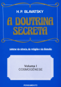 A Doutrina Secreta  - (Vol. I)