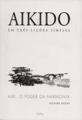 Moon, Richard Aikido em Três Lições Simples
