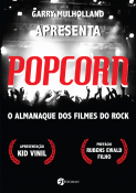 Popcorn - O Almanaque dos Filmes do Rock