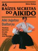 Omiya, Shiro As Raízes Secretas do Aikido