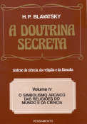 A Doutrina Secreta - (Vol. IV)