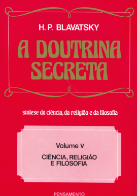 A Doutrina Secreta -  (Vol. V)