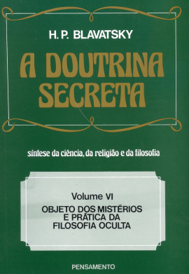 A Doutrina Secreta - (Vol. VI)
