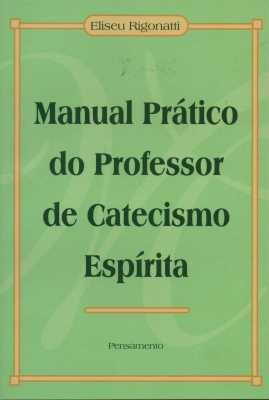 Manual Prático do Professor de Catecismo Espirita